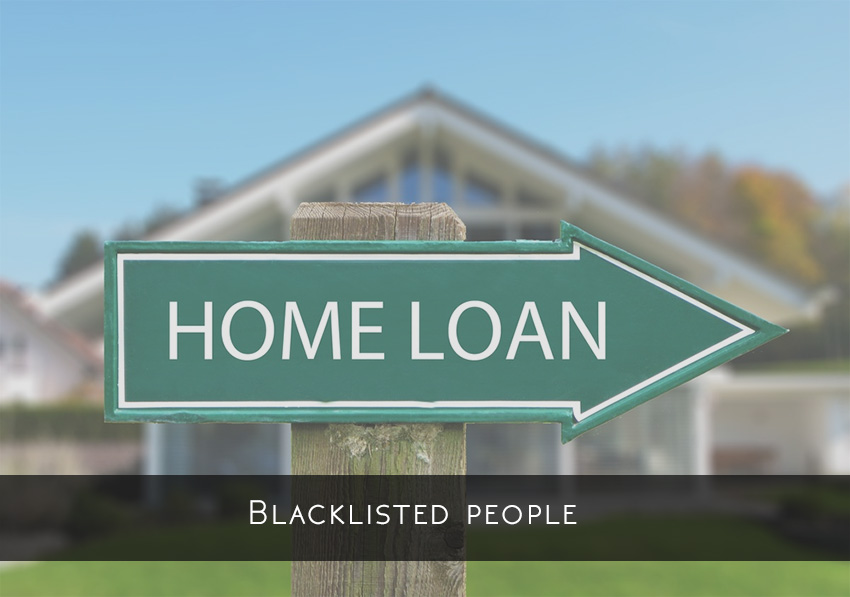 Instant home loans for blacklisted people